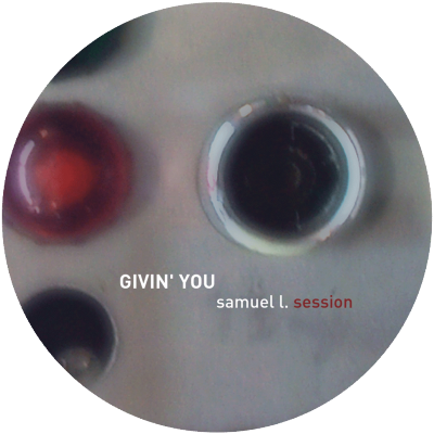 ka028 | 12″ <br>SAMUEL L. SESSION <br>Givin' You