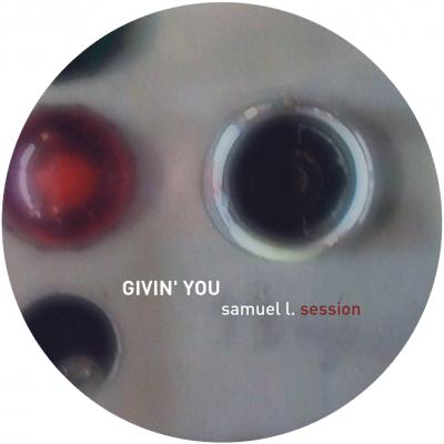 ka028 | 12″ SAMUEL L. SESSION Givin' You