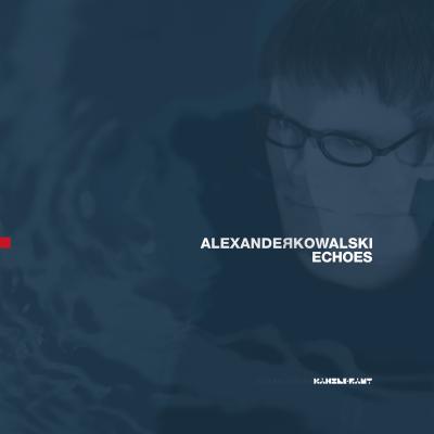 ka055 | 2XLP <br>ALEXANDER KOWALSKI <br>Echoes