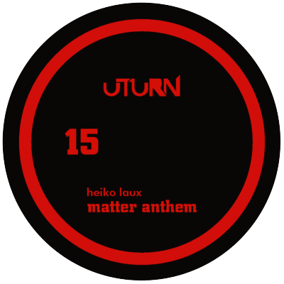 ut15 | 12″ HEIKO LAUX Matter Anthem