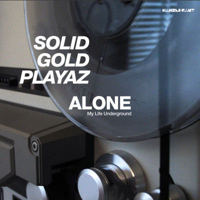 ka120 | CD SOLID GOLD PLAYAZ Alone – My Life Underground