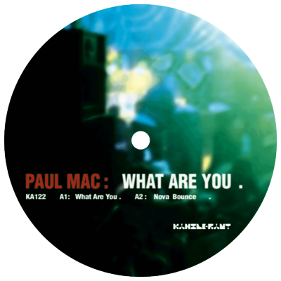 ka122 | 12″ <br>PAUL MAC <br>What Are You