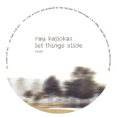ka126 | 12″ <br>RAY KAJIOKA <br>Let Things Slide