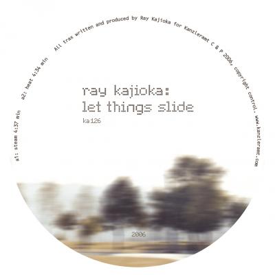 ka126 | 12″ RAY KAJIOKA Let Things Slide