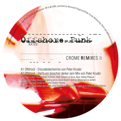 ka129 | 12″ <br>OFFSHORE FUNK <br>Crome Remixes II <br>PETER KRUDER | IAN O'BRIEN