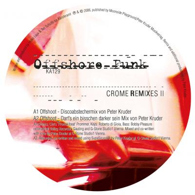 ka129 | 12″ OFFSHORE FUNK Crome Remixes II PETER KRUDER | IAN O'BRIEN