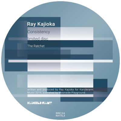 ka173_3 ltd. | 12″ <br>RAY KAJIOKA <br>Consistency | Disc 3